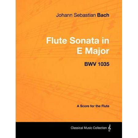Johann Sebastian Bach - Flute Sonata in E Major - Bwv 1035 - A Score for the