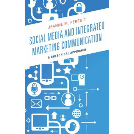 Social Media And Integrated Marketing Communication  A Rhetorical Approach