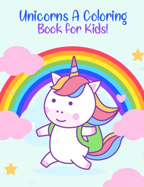 Unicorns A Coloring Book For Kids! : My Little Unicorn Coloring Book For  Kids Gift From Grandma,