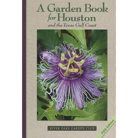 A Garden Book for Houston and the Texas Gulf Coast ()