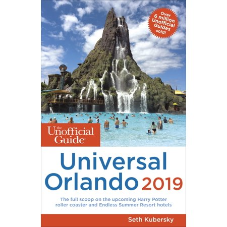 Unofficial guides: the unofficial guide to universal orlando 2019 (paperback):