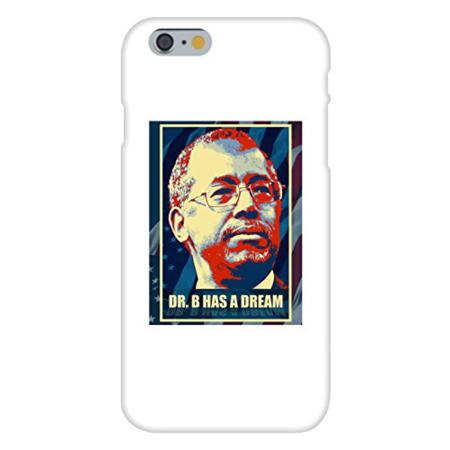 Apple Iphone 6 Custom Case White Plastic Snap on - Dr. Ben Carson Has a Dream - 2016 Presidential Candidate Design