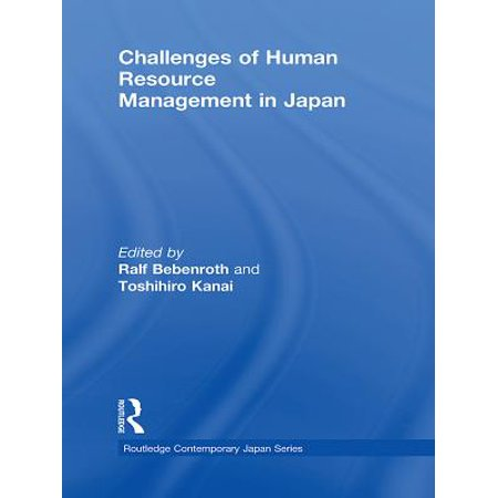Challenges of Human Resource Management in Japan - (Challenges Of Human Resource Management In 21st Century)