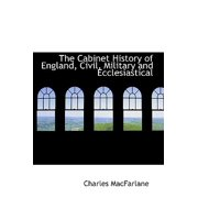The Cabinet History of England, Civil, Military and Ecclesiastical