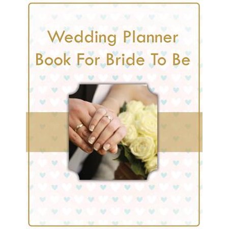 Wedding Planner Book for Bride to Be (Bride Wedding Planner)