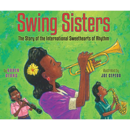 Swing Sisters : The Story of the International Sweethearts of - Heart Swing