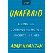 Unafraid DVD : Living with Courage and Hope in Uncertain Times