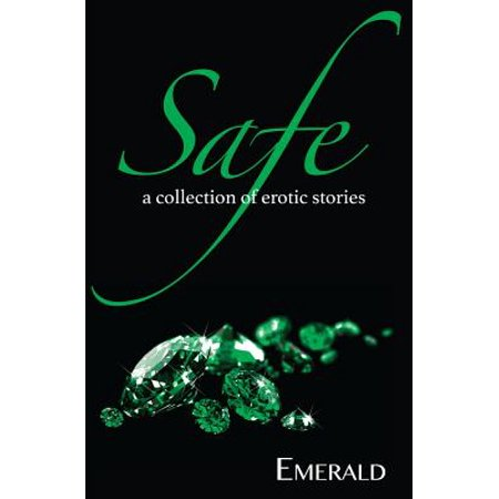 Safe : A Collection of Erotic Stories (Best Erotic Stories In Hindi)