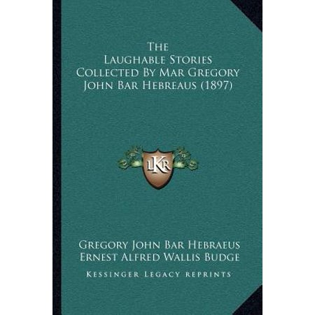 The Laughable Stories Collected By Mar Gregory John Bar Hebreaus  1897