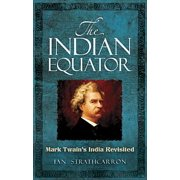 The Indian Equator : Mark Twain's India Revisited
