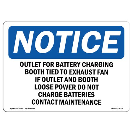 OSHA Notice Sign - Outlet For Battery Charging Booth Tied To | Choose from: Aluminum, Rigid Plastic or Vinyl Label Decal | Protect Your Business, Work Site, Warehouse & Shop Area |  Made in the