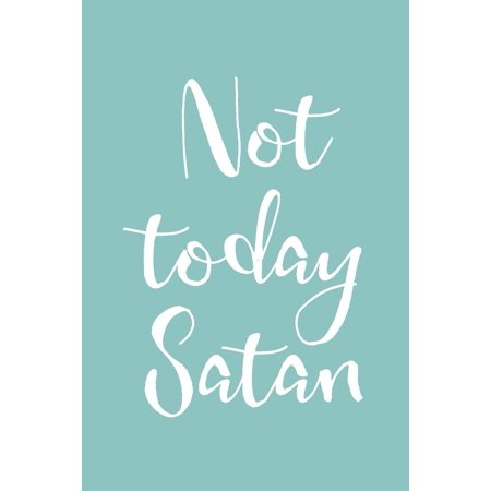 Not Today Satan: Christian Motivational Quote Journal (Blue) - Halloween Not Christian Holiday