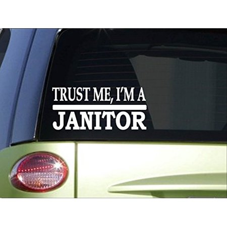 Trust me Janitor *H558* 8 inch Sticker decal sink mop school teacher bucket dust