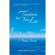 Transform Your Life : A Blissful Journey