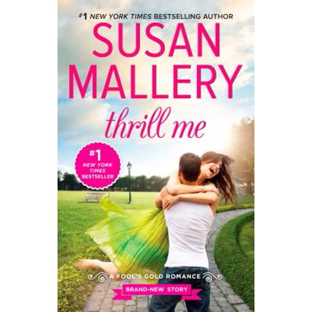 Thrill Me : An Irresistible Small-Town Romance