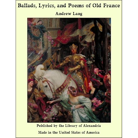 Ballads, Lyrics, and Poems of Old France with Other Poems by Andrew Lang - eBook - Easy French Halloween Poems