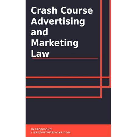 Crash Course Advertising and Marketing Law -