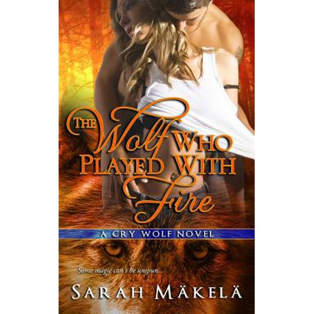The Wolf Who Played with Fire : New Adult Paranormal