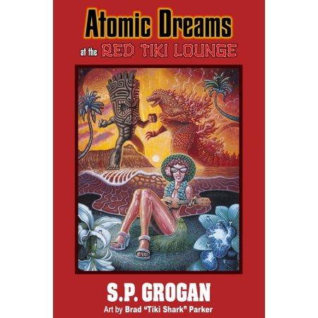 Atomic Dreams at the Red Tiki Lounge - eBook