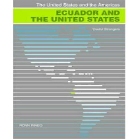 Ecuador And The United States  Useful Strangers