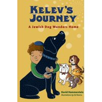 Kelev's Journey : A Jewish Dog Wanders Home