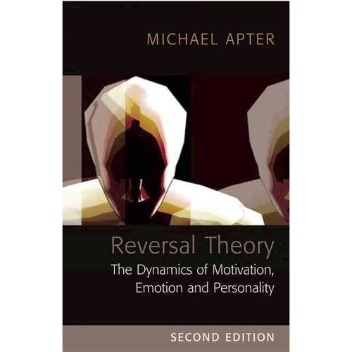 Reversal Theory: The Dynamics of Motivation, Emotion, and Personality