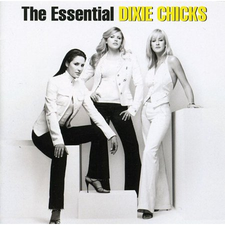 The Essential Dixie Chicks -