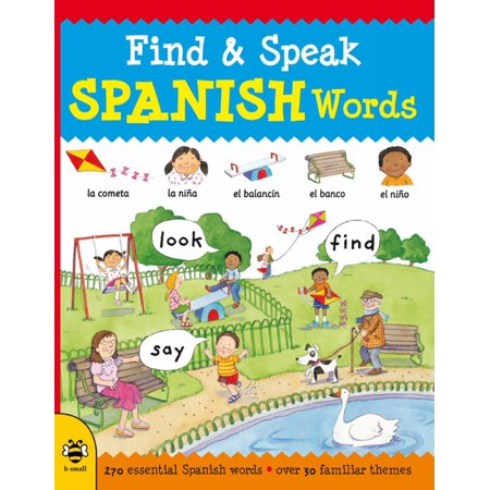 Find & Speak Spanish Words : Look, Find, Say (Looking For The Right Words To Say)