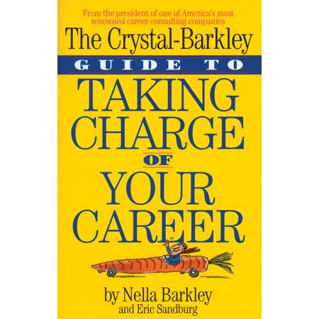 The Crystal-Barkley Guide to Taking Charge of Your Career (Trading Jobs)