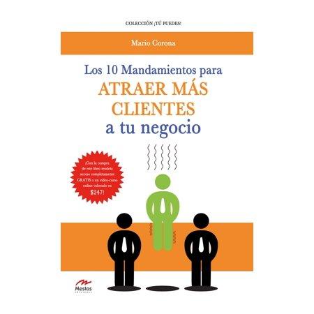 Los 10 mandamientos para atraer más clientes a tu negocio -