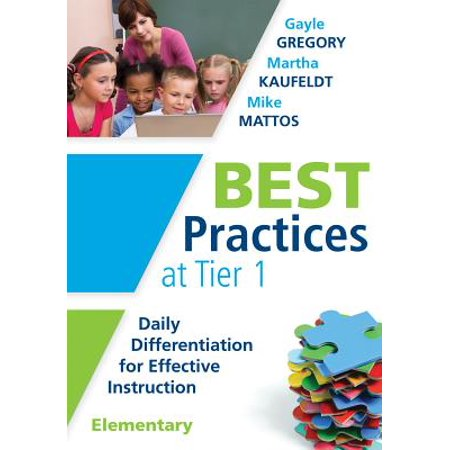 Best Practices at Tier 1 [elementary] : Daily Differentiation for Effective Instruction,