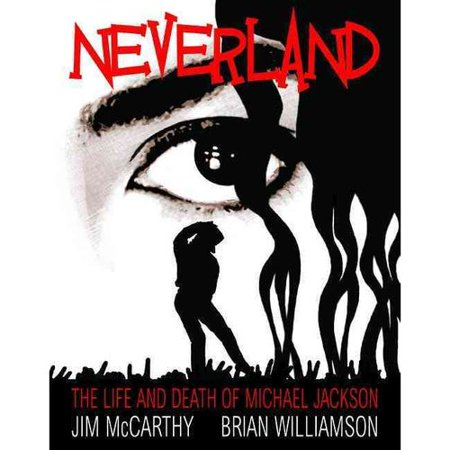 Neverland: The Life and Death of Michael Jackson by
