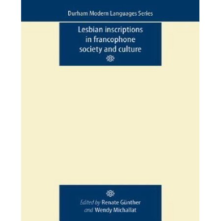 Lesbian Inscriptions in Francophone Society and Culture - image 1 of 1