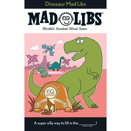 Dinosaur Mad Libs](Make Your Own Mad Libs)