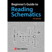 Beginner's Guide to Reading Schematics, Fourth Edition - eBook