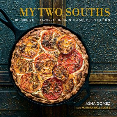 My Two Souths : Blending the Flavors of India into a Southern Kitchen