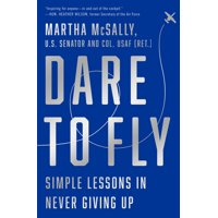 Dare to Fly: Simple Lessons in Never Giving Up (Hardcover)
