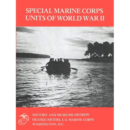 E 9 Marine Corps (Special Marine Corps Units Of World War II [Illustrated Edition] -)