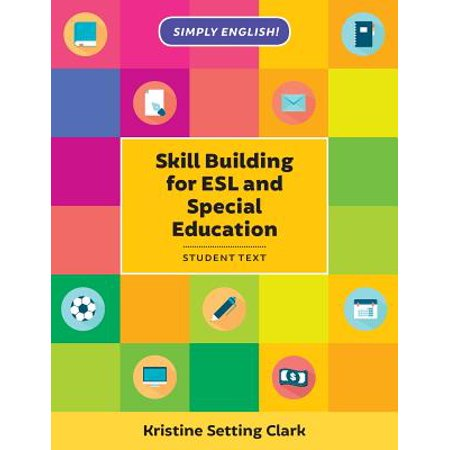Skill Building for ESL and Special Education: Student Textbook
