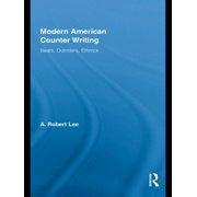 Literary Criticism and Cultural Theory: Modern American Counter Writing: Beats, Outriders, Ethnics (Paperback)