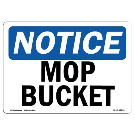 OSHA Notice Sign - Mop Bucket   Choose from: Aluminum, Rigid Plastic or Vinyl Label Decal   Protect Your Business, Construction Site, Warehouse & Shop Area   Made in the (Signed Buckle)