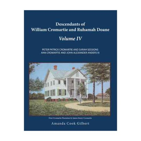 Descendants of William Cromartie and Ruhamah Doane: Peter Patrick Cromartie and Sarah Sessions Ann Cromartie... by