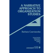 Qualitative Research Methods: A Narrative Approach to Organization Studies (Series #43) (Paperback)
