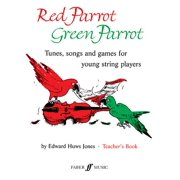 Red Parrot Green Parrot: Tunes, Songs and Games for Young String Players (Paperback)
