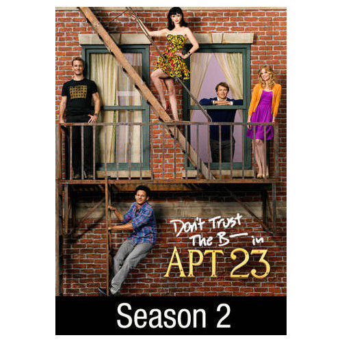 Don't Trust The B---- In Apartment 23: Season 2 (2012)