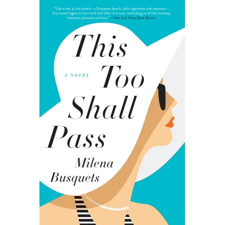 This Too Shall Pass : A Novel