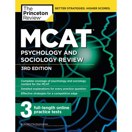 MCAT Psychology and Sociology Review, 3rd Edition : Complete Behavioral Sciences Content Review + Practice (Princeton Review Mcat Subject Review Complete Box Set)