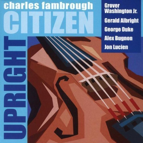Charles Fambrough - Upright Citizen [CD]