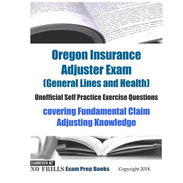 Oregon Insurance Adjuster Exam (General Lines and Health ...