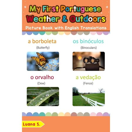 My First Portuguese Weather & Outdoors Picture Book with English Translations -